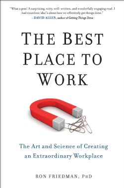 The Best Place to Work: The Art and Science of Creating an Extraordinary Workplace (Hardcover)