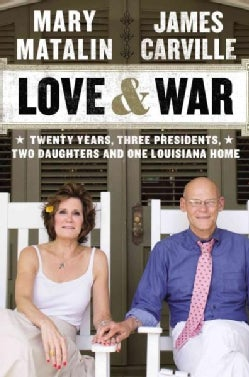 Love & War: Twenty Years, Three Presidents, Two Daughters & One Louisiana Home (Hardcover)