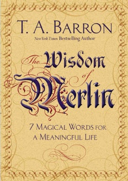 The Wisdom of Merlin: 7 Magical Words for a Meaningful Life (Hardcover)