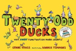 Twenty-Odd Ducks: Why Every Punctuation Mark Counts! (Hardcover)