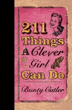 211 Things a Clever Girl Can Do (Hardcover)