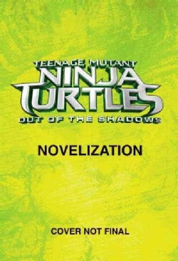Teenage Mutant Ninja Turtles Movie #2 Junior Novelization (Paperback)