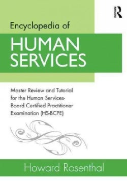 Encyclopedia of Human Services: Master Review and Tutorial for the Human Services-Board Certified Practitioner Ex... (Paperback)