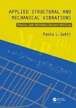 Applied Structural and Mechanical Vibrations: Theory and Methods, Second Edition (Hardcover)