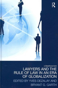 Lawyers and the Rule of Law in an Era of Globalization (Hardcover)