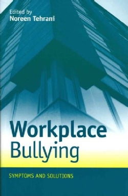 Workplace Bullying: Symptoms and Solutions (Paperback)