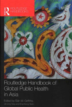 Routledge Handbook of Global Public Health in Asia (Hardcover)