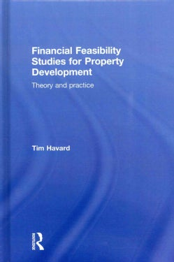 Financial Feasibility Studies for Property Development: Theory and Practice (Hardcover)