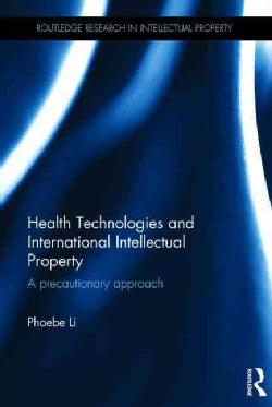 Health Technologies and International Intellectual Property Law: A precautionary approach (Hardcover)