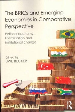 The BRICs and Emerging Economies in Comparative Perspective: Political Economy, Liberalisation and Institutional ... (Paperback)