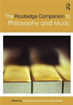 The Routledge Companion to Philosophy and Music (Paperback)