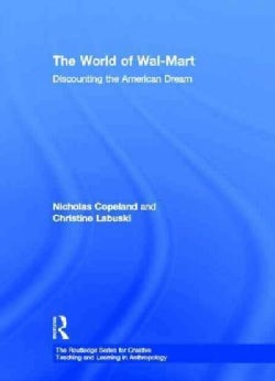 The World of Wal-Mart: Discounting the American Dream (Hardcover)