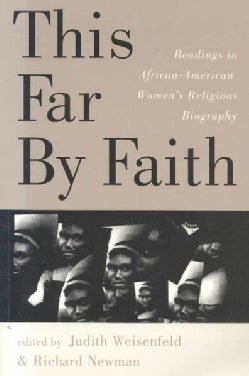 This Far by Faith: Readings in African-American Women's Religious Biography (Paperback)
