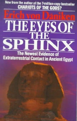 The Eyes of the Sphinx: The Newest Evidence of Extraterrestrial Contact in Ancient Egypt (Paperback)