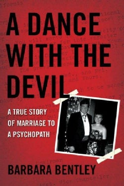 A Dance with the Devil: A True Story of Marriage to a Psychopath (Paperback)