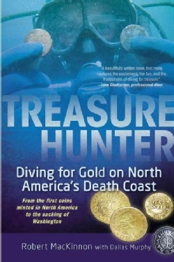 Treasure Hunter: Diving for Gold on North America's Death Coast (Paperback)