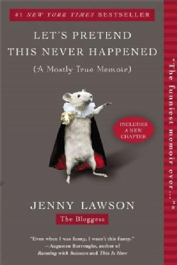 Let's Pretend This Never Happened: A Mostly True Memoir (Paperback)
