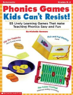 Phonics Games Kids Can't Resist!: 25 Lively Learning Games That Make Teaching Phonics Easy and Fun (Paperback)