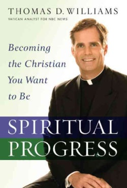 Spiritual Progress: Becoming the Christian You Want to Be (Hardcover)