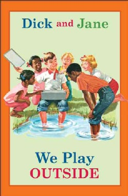 Dick and Jane: We Play Outside (Hardcover)