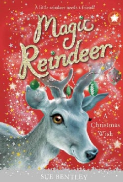 Magic Reindeer: A Christmas Wish (Hardcover)