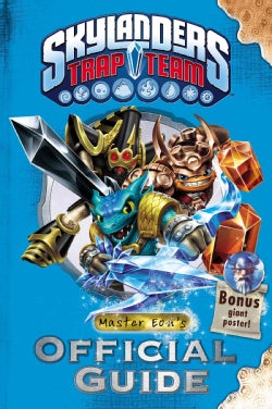 Skylanders Trap Team: Master Eon's Official Guide
