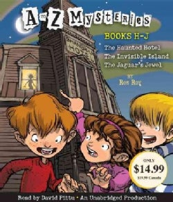A to Z Mysteries: Books H-J: The Haunted Hotel, The Invisible Island, The Jaguar's Jewel (CD-Audio)