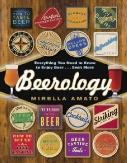 Beerology: Everything You Need to Know to Enjoy Beer--Even More (Paperback)