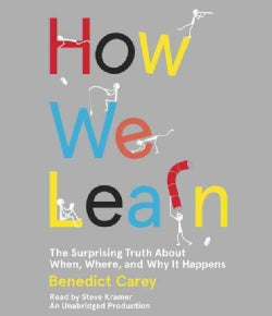 How We Learn: The Surprising Truth About When, Where, and Why It Happens (CD-Audio)