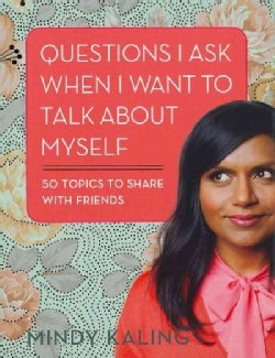 Questions I Ask When I Want to Talk About Myself: 50 Topics to Share With Friends (Cards)