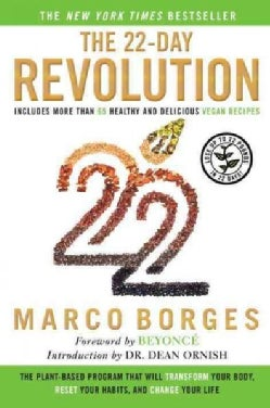 The 22-Day Revolution: The Plant-Based Program That Will Transform Your Body, Reset Your Habits, and Change Your ... (Hardcover)