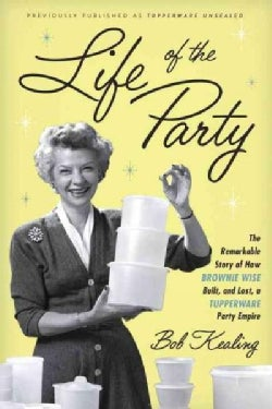 Life of the Party: The Remarkable Story of How Brownie Wise Built, and Lost, a Tupperware Party Empire (CD-Audio)