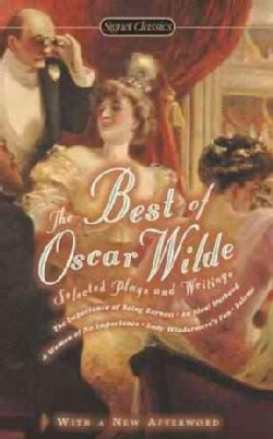 The Best of Oscar Wilde: Selected Plays and Literary Criticism (Paperback)