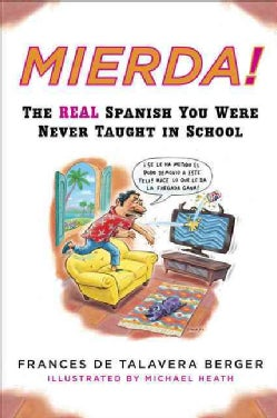 Mierda!: The Real Spanish You Were Never Taught in School (Paperback)