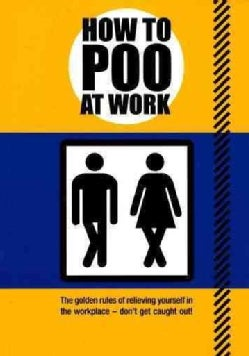How to Poo at Work (Paperback)