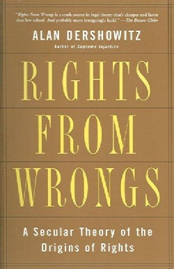 Rights From Wrongs: A Secular Theory of the Origins of Rights (Paperback)