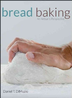 Bread Baking: An Artisan's Perspective (Hardcover)