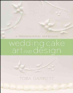 Wedding Cake Art and Design: A Professional Approach (Hardcover)