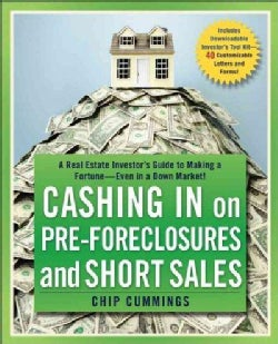 Cashing in on Pre-Foreclosures and Short Sales: A Real Estate Investor's Guide to Making a Fortune Even in a Down... (Paperback)