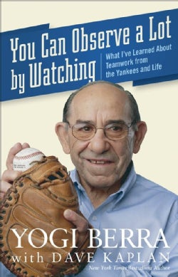 You Can Observe a Lot by Watching: What I've Learned About Teamwork from the Yankees and Life (Paperback)