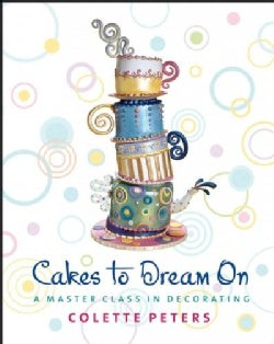 Cakes To Dream On: A Master Class In Decorating (Hardcover)