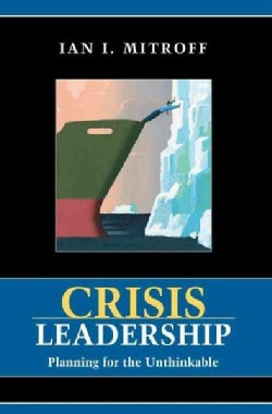 Crisis Leadership: Planning for the Unthinkable (Paperback)