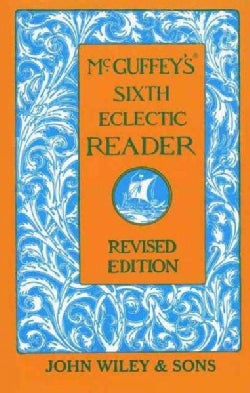 McGuffey's Sixth Eclectic Reader (Hardcover)