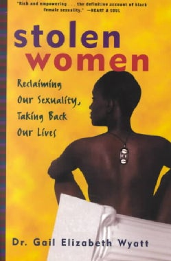 Stolen Women: Reclaiming Our Sexuality, Taking Back Our Lives (Paperback)