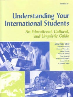 Understanding Your International Students: A Educational, Cultural, and Linguistic Guide (Paperback)