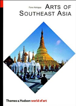 Arts Of Southeast Asia (Paperback)