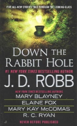 Down the Rabbit Hole: Wonderment in Death / Alice and the Earl in Wonderland / I Love / a True Heart / Fallen (Paperback)