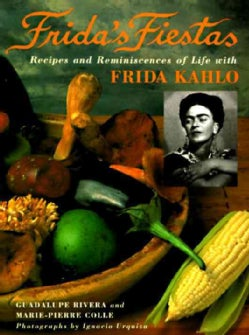 Frida's Fiestas: Recipes and Reminiscences of Life With Frida Kahlo (Hardcover)