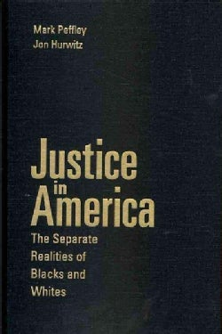 Justice in America: The Separate Realities of Blacks and Whites (Hardcover)