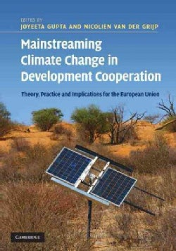 Mainstreaming Climate Change in Development Cooperation: Theory, Practice and Implications for the European Union (Hardcover)